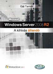 Windows Server 2008 R2 - A kihívás állandó