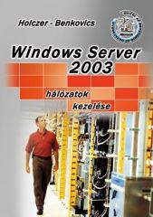 Windows Server 2003 hálózatok kezelése