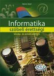 Informatika szóbeli érettségi közép- és emelt szinten (negyedik kiadás)