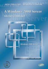 A Windows 2000 Server - Internet és Intranet